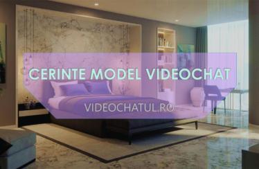 Cerinte model videochat