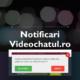 Configurare notificari Videochatul.ro Mobil sau Tableta