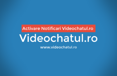Notificari Videochatul ro Desktop