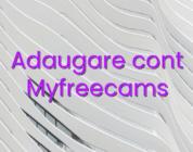 Adaugare cont Myfreecams
