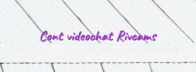 Cont videochat Rivcams