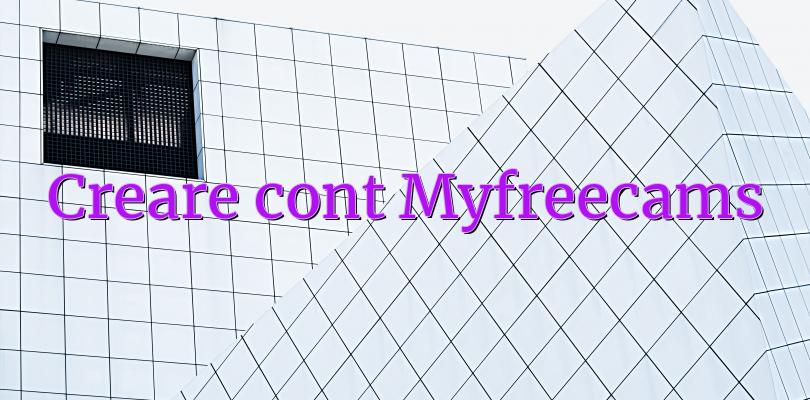 Creare cont Myfreecams