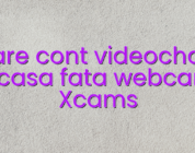 Creare cont videochat de acasa fata webcam Xcams