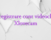 Inregistrare cont videochat Xlovecam