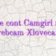 Obtine cont Camgirl model webcam Xlovecam