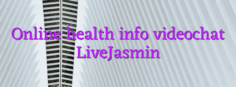 Online health info videochat LiveJasmin