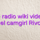Online radio wiki videochat model camgirl Rivcams
