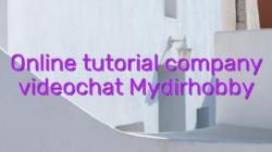 Online tutorial company videochat Mydirhobby