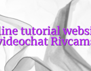 Online tutorial websites videochat Rivcams