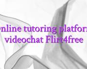 Online tutoring platform videochat Flirt4free