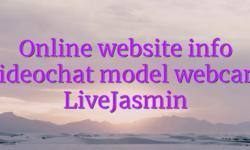 Online website info videochat model webcam LiveJasmin
