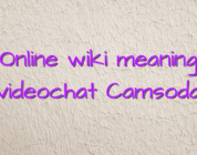 Online wiki meaning videochat Camsoda