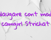 Adaugare cont model camgirl Strichat