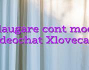 Adaugare cont model videochat Xlovecam