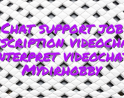 Chat support job description videochat interpret videochat Mydirhobby