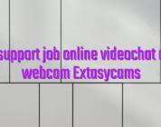 Chat support job online videochat model webcam Extasycams