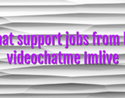 Chat support jobs from ho videochatme Imlive