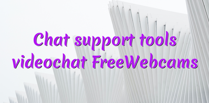 Chat support tools videochat FreeWebcams