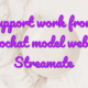 Chat support work from home videochat model webcam Streamate