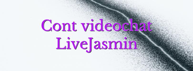 Cont videochat LiveJasmin