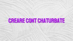 Creare cont Chaturbate