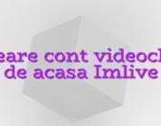 Creare cont videochat de acasa Imlive