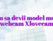 Cum sa devii model model webcam Xlovecam