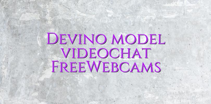 Devino model videochat FreeWebcams