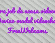 Extra job de acasa videochat Devino model videochat FreeWebcams