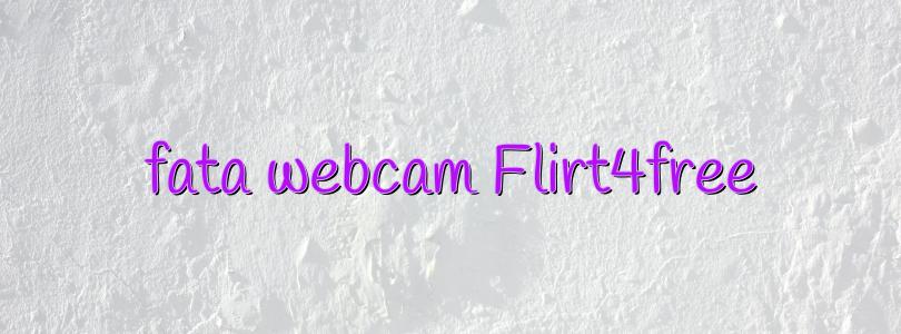 fata webcam Flirt4free