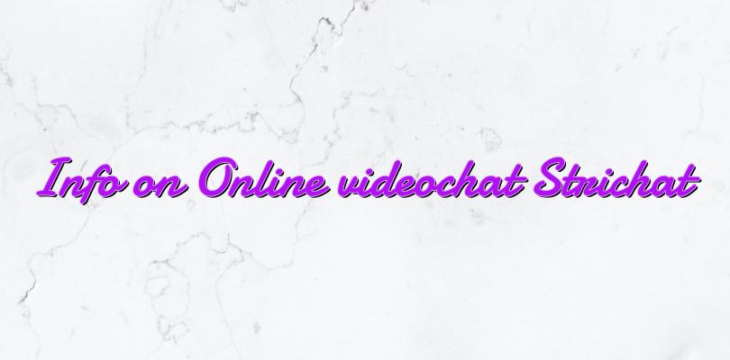 Info on Online videochat Strichat