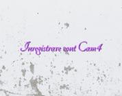 Inregistrare cont Cam4