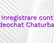 Inregistrare cont videochat Chaturbate