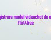 Inregistrare model videochat de acasa Flirt4free