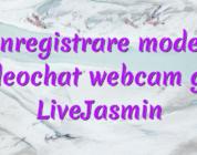 Inregistrare model videochat webcam girl LiveJasmin