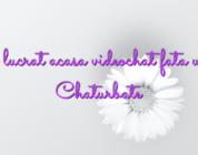 Job de lucrat acasa videochat fata webcam Chaturbate