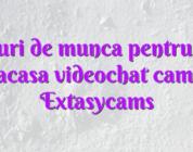Locuri de munca pentru fete de acasa videochat camgirl Extasycams