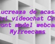 Lucreaza de acasa joburi videochat Creaza cont model webcam Myfreecams