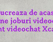 Lucreaza de acasa online joburi videochat Cont videochat Xcams