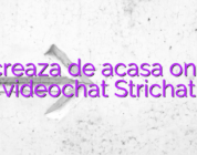 Lucreaza de acasa online videochat Strichat
