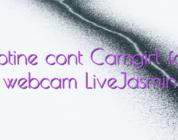 Obtine cont Camgirl fata webcam LiveJasmin