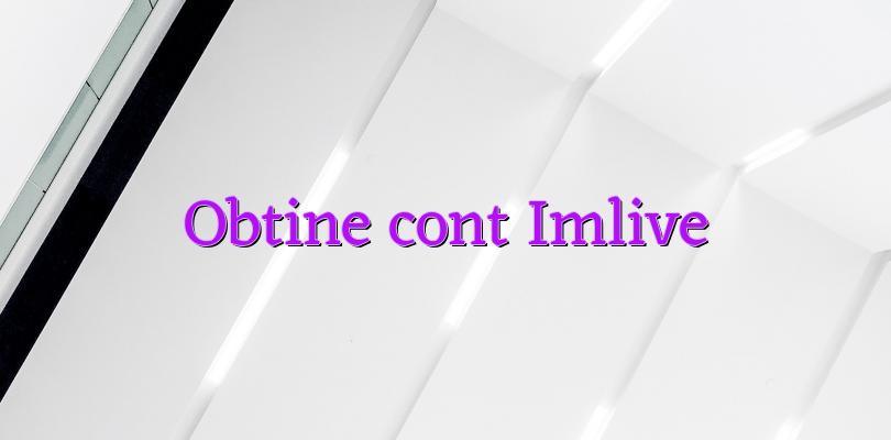 Obtine cont Imlive