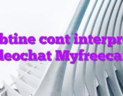 Obtine cont interpret videochat Myfreecams