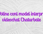 Obtine cont model interpret videochat Chaturbate