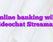Online banking wiki videochat Streamate