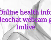Online health info videochat webcam girl Imlive