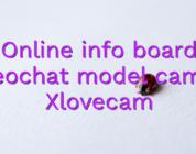 Online info board videochat model camgirl Xlovecam