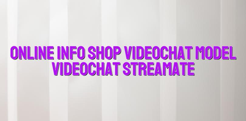 Online info shop videochat model videochat Streamate