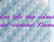 Online info shop videochat model videochat Xlovecam
