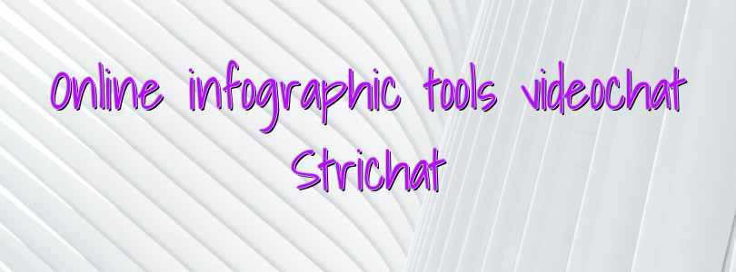 Online infographic tools videochat Strichat